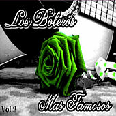 Los Boleros Más Famosos, Vol. 2 by Various Artists