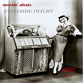 Moochin' Abouts Stateside Hitlist 1962, Vol. 3 by Various Artists
