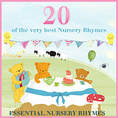 Essential Nursery Rhymes - 20 of the Very Best Nursery Rhymes by Various Artists