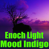 Mood Indigo by Enoch Light