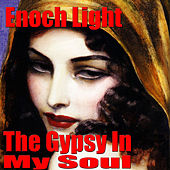 The Gypsy In My Soul by Enoch Light