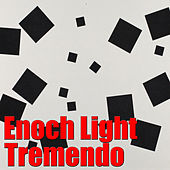 Tremendo by Enoch Light