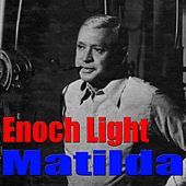 Matilda by Enoch Light