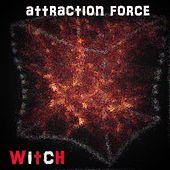 Attraction Force (Radio Edit) by Witch