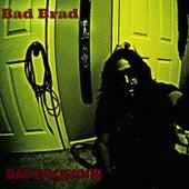 Bad Decisions by Bad Brad