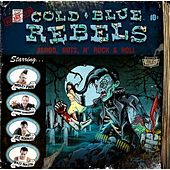 Blood, Guts, N' Rock & Roll by Cold Blue Rebels