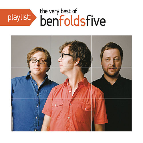 Playlist: The Very Best of Ben Folds Five by Ben Folds