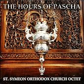 The Hours of Pascha by St. Symeon Orthodox Church Octet