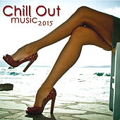 Chill Out Music 2015- Ultimate Chillout Music Collection by Chillout Lounge Music Collective