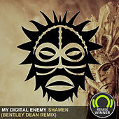 Shamen (Bentley Dean Remix) by My Digital Enemy