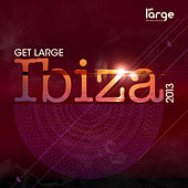Get Large Ibiza 2013 (Mixed Version) by Various Artists