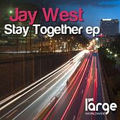 Stay Together EP by Jay West