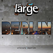 Get Large Berin 2011 by Various Artists