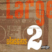 Large Classics 2 by Various Artists