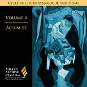 Milken Archive Digital, Vol. 4 Album 12: Cycle of Life in Synagogue & Home – High Holy Days by Various Artists