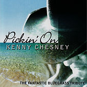 Pickin' On Kenny Chesney by Pickin' On