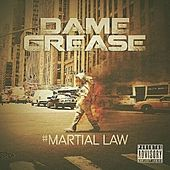 Martial Law by Dame Grease