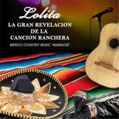 Lolita la Gran Revelacion de la Cancion Ranchera by Lolita