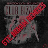 Club Bizarre (Ste Ingham Remixes) by Brooklyn Bounce