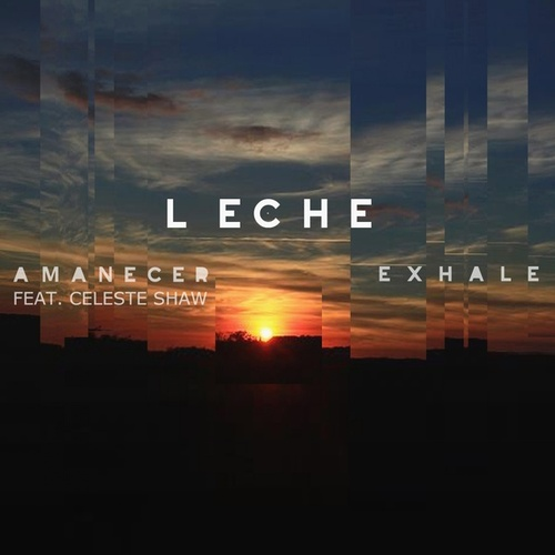 Amanecer / Exhale by Leche