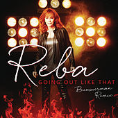 Going Out Like That (Bummerman Remix) von Reba McEntire