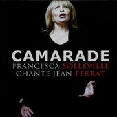 Camarade (Francesca Solleville chante Jean Ferrat) by Francesca Solleville