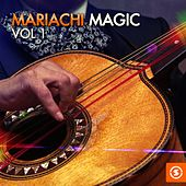 Mariachi Magic, Vol. 1 by Various Artists