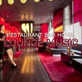 Restaurant, Bar & Hotel Lounge Music by Various Artists