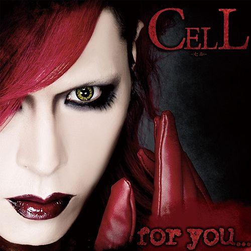 For You... by Cell