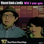 Will I See You by Vincent Kwok