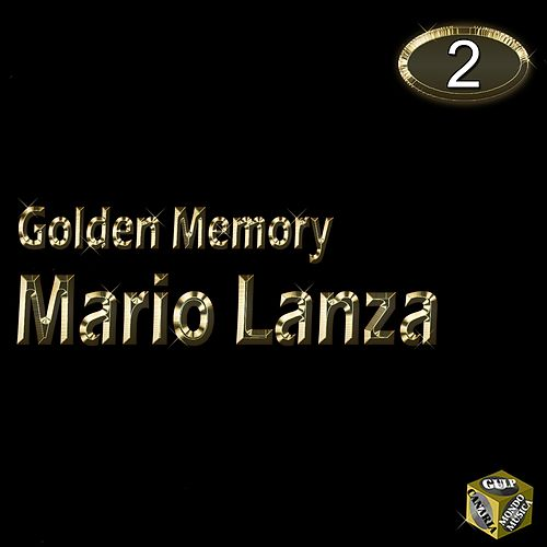 Mario Lanza, Vol. 2 (Golden Memory) by Mario Lanza