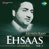 Ehsaas Gham Ka: Mohd. Rafi, Vol. 1 by Various Artists