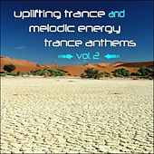 Uplifting Trance and Melodic Energy Trance Anthems, Vol. 2 by Various Artists