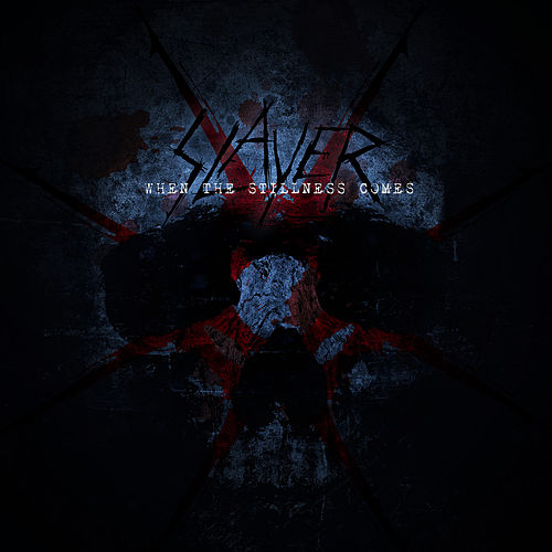 When the Stillness Comes by Slayer