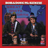 Great White North by Bob and Doug McKenzie