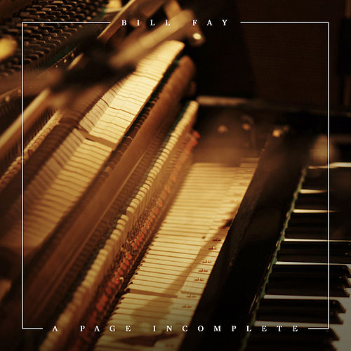 A Page Incomplete by Bill Fay