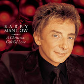 A Christmas Gift Of Love by Barry Manilow