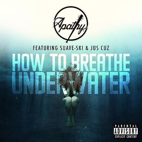 How to Breathe Underwater by Apathy