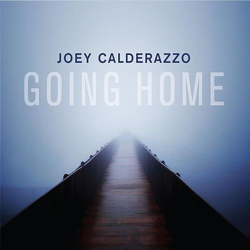 Going Home by Joey Calderazzo