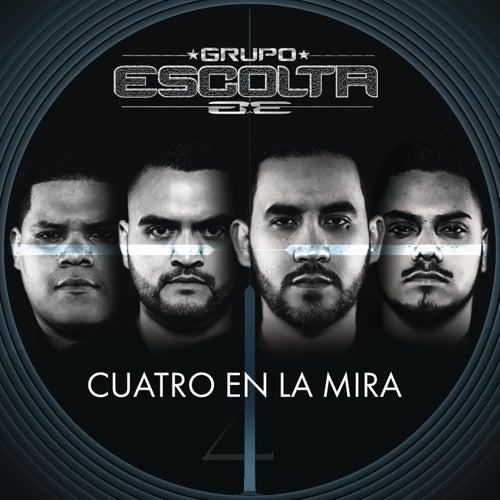 Cuatro en la Mira by Grupo Escolta