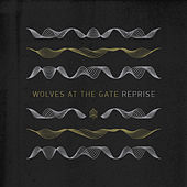 Reprise by Wolves At The Gate