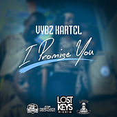I Promise You - Single by VYBZ Kartel