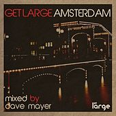 Get Large Amsterdam 2012 (Mixed Version) by Various Artists
