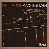 Get Large Amsterdam 2012 (Unmixed Version) by Various Artists