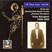 All That Jazz, Vol. 28: From the Cotton Club Band to the Famous Orchestra – Duke Ellington (2015 Digital Remaster) by Various Artists