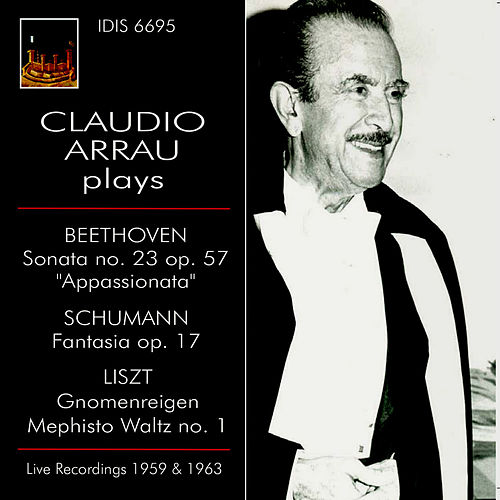 Claudio Arrau Plays Beethoven, Schumann & Liszt (Live) by Claudio Arrau