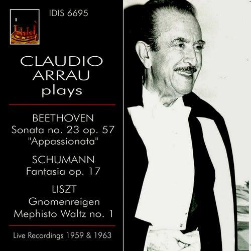 Claudio Arrau Plays Beethoven, Schumann & Liszt (Live) by Claudio Arrau