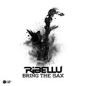 Bring The Sax by Ribellu