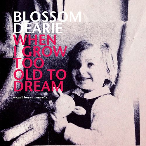 When I Grow Too Old to Dream by Blossom Dearie