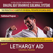 Lethargy Aid by Binaural Beat Brainwave Subliminal Systems